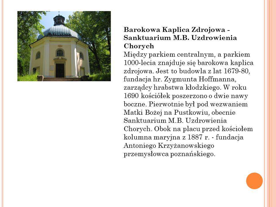 Barokowa Kaplica Zdrojowa - Sanktuarium M.B.