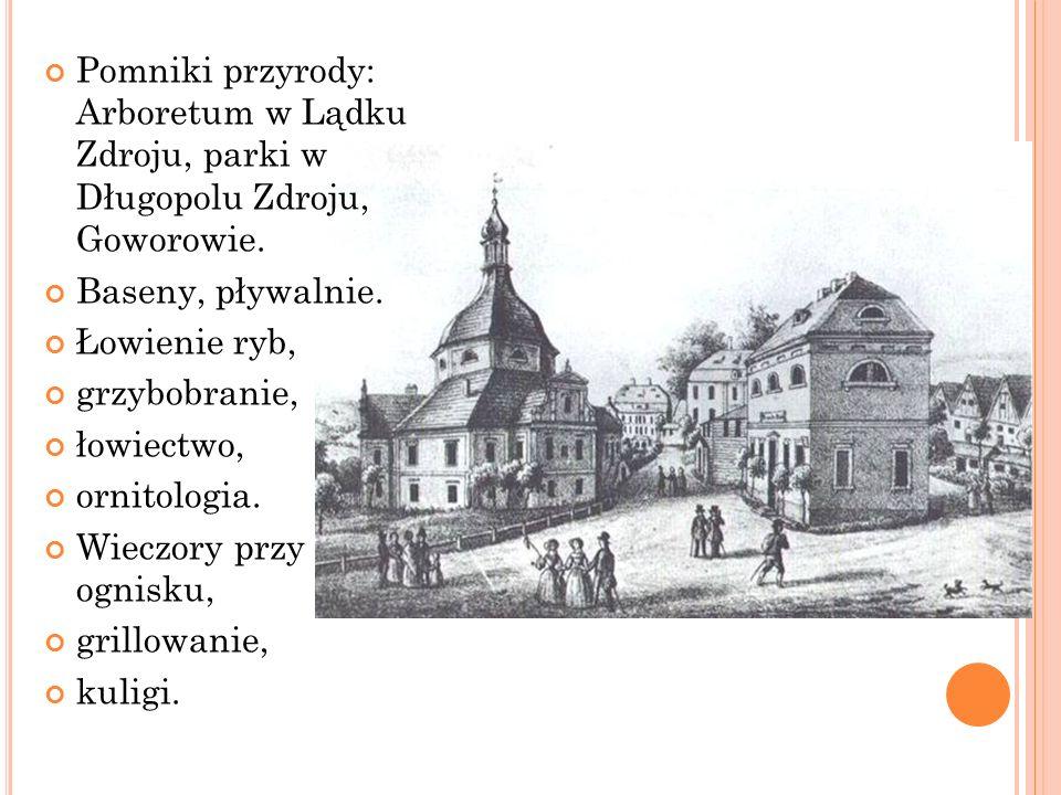Pomniki przyrody: Arboretum w Lądku Zdroju, parki w Długopolu Zdroju, Goworowie.