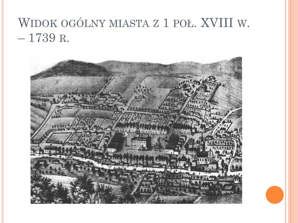 W IDOK OGÓLNY MIASTA Z 1 POŁ. XVIII W. – 1739 R.