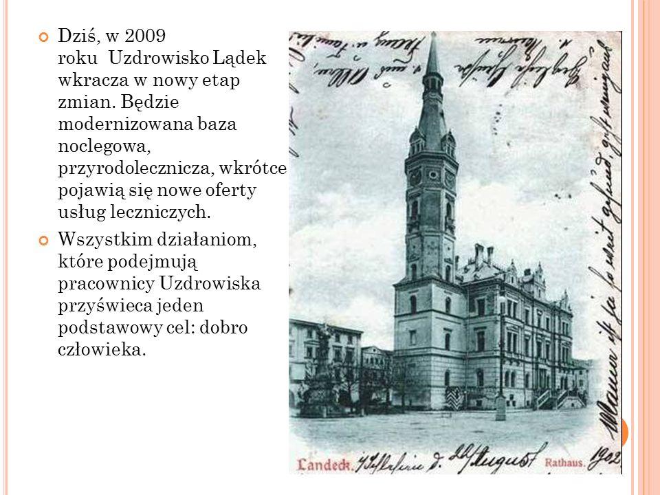 Dziś, w 2009 roku Uzdrowisko Lądek wkracza w nowy etap zmian.