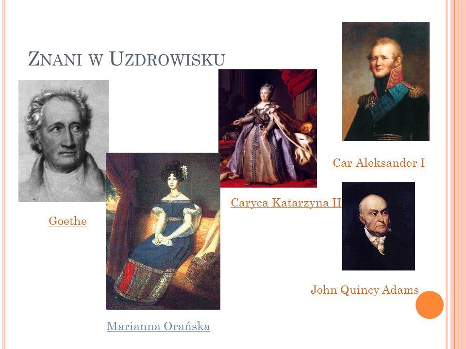 Z NANI W U ZDROWISKU Goethe Caryca Katarzyna II Car Aleksander I John Quincy Adams Marianna Orańska