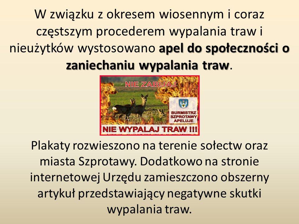 apel do społeczności o zaniechaniu wypalania traw W związku z okresem wiosennym i coraz częstszym procederem wypalania traw i nieużytków wystosowano a