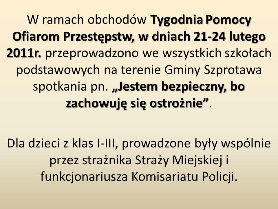 """Tygodnia Pomocy Ofiarom Przestępstw, w dniach 21-24 lutego 2011r. """"Jestem bezpieczny, bo zachowuję się ostrożnie"""" W ramach obchodów Tygodnia Pomocy Of"""
