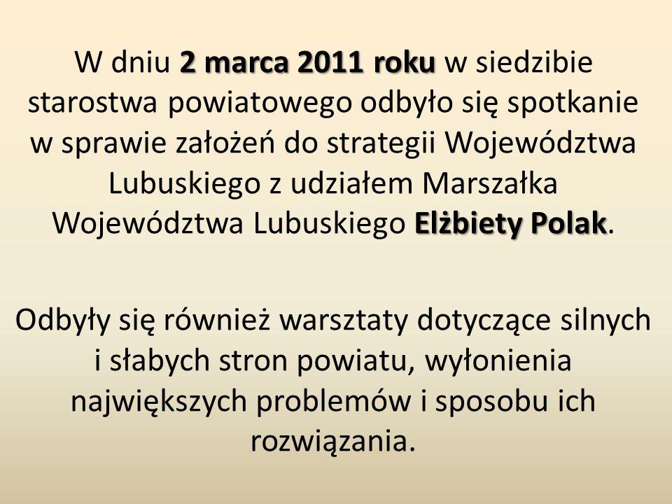 2 marca 2011 roku Elżbiety Polak W dniu 2 marca 2011 roku w siedzibie starostwa powiatowego odbyło się spotkanie w sprawie założeń do strategii Wojewó