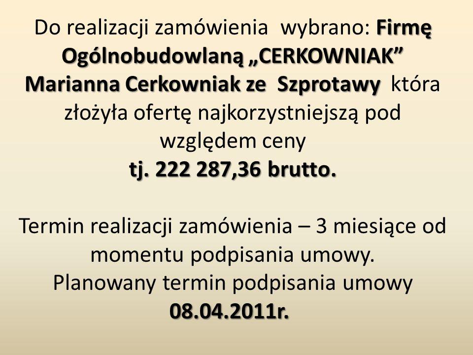 """Firmę Ogólnobudowlaną """"CERKOWNIAK"""" Marianna Cerkowniak ze Szprotawy Do realizacji zamówienia wybrano: Firmę Ogólnobudowlaną """"CERKOWNIAK"""" Marianna Cerk"""