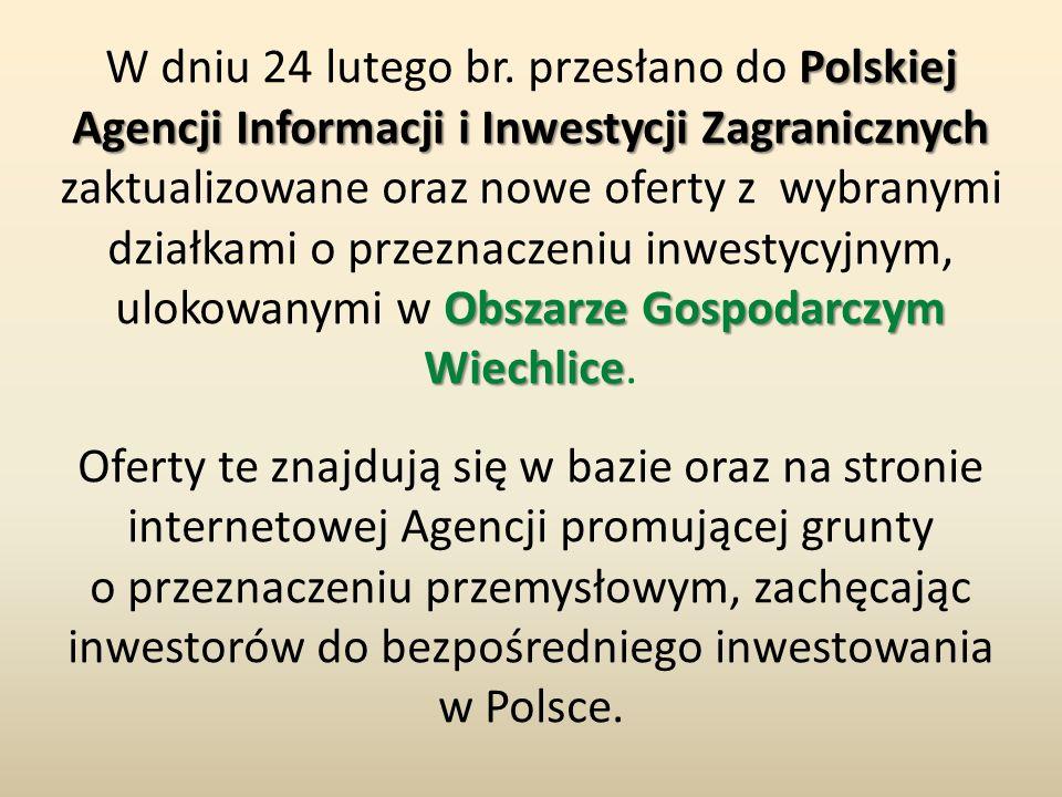 Polskiej Agencji Informacji i Inwestycji Zagranicznych Obszarze Gospodarczym Wiechlice W dniu 24 lutego br. przesłano do Polskiej Agencji Informacji i