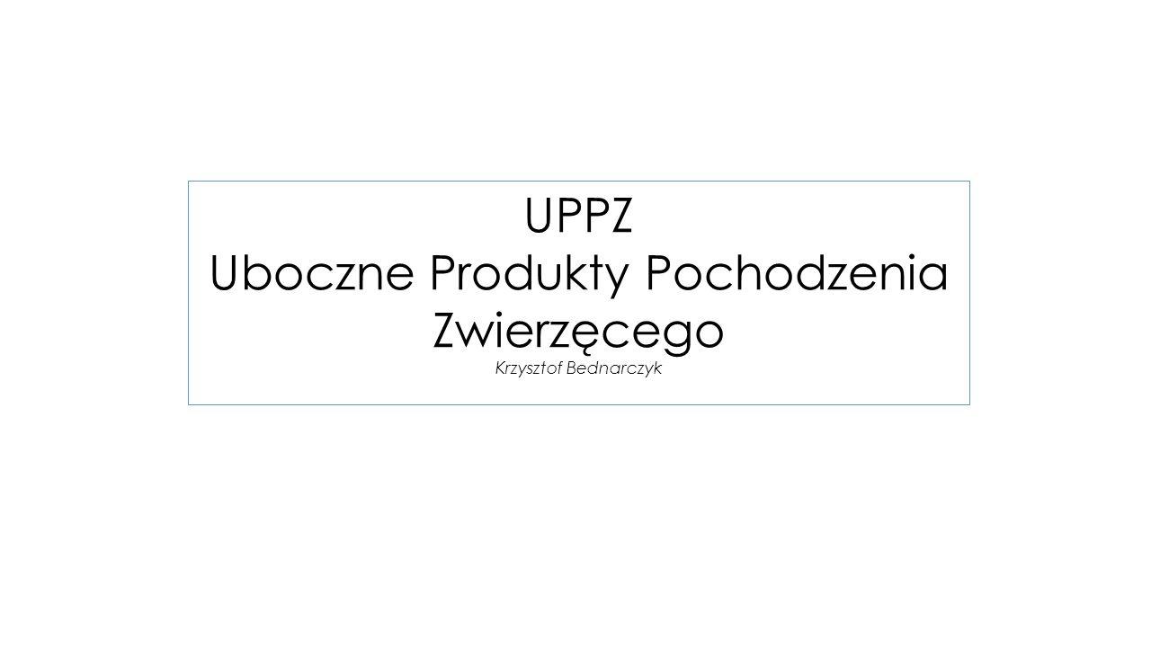 UPPZ Uboczne Produkty Pochodzenia Zwierzęcego Krzysztof Bednarczyk