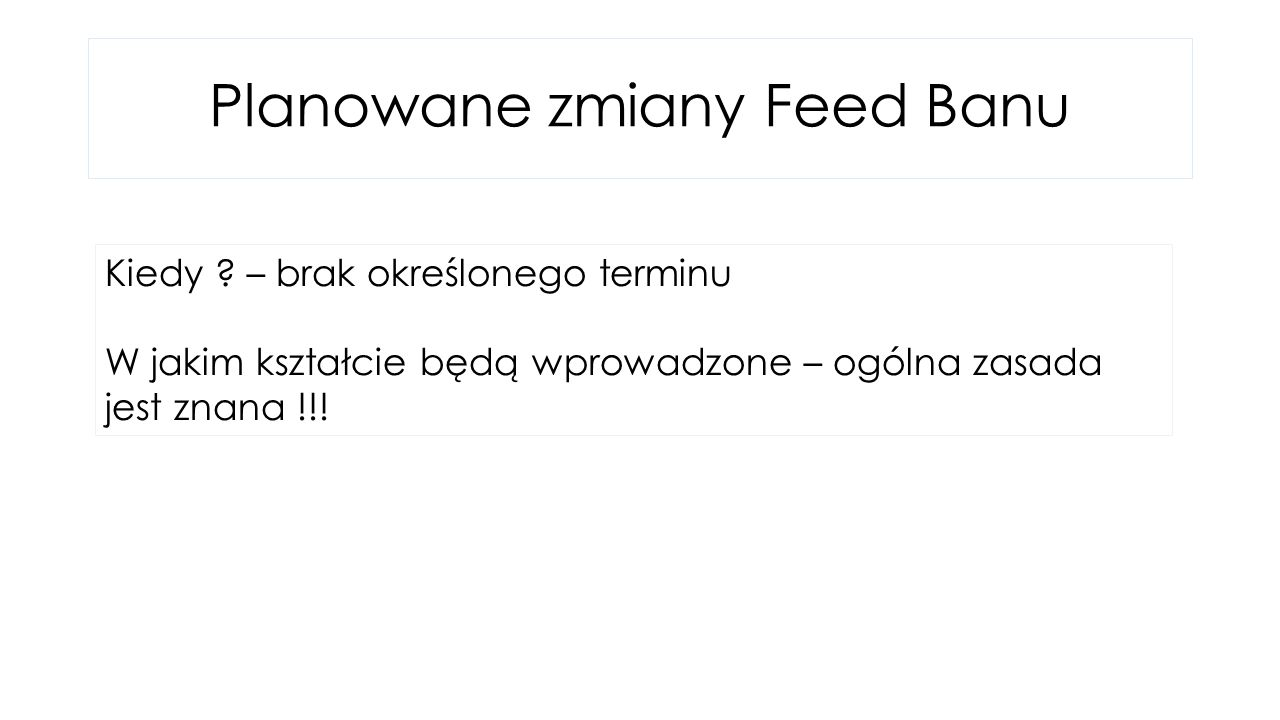 Planowane zmiany Feed Banu Kiedy .
