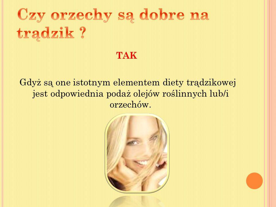 PRAWDA Orzechy Są bogate w witaminę E, która ze względu na swoje właściwości jest nazywana witaminą młodości.