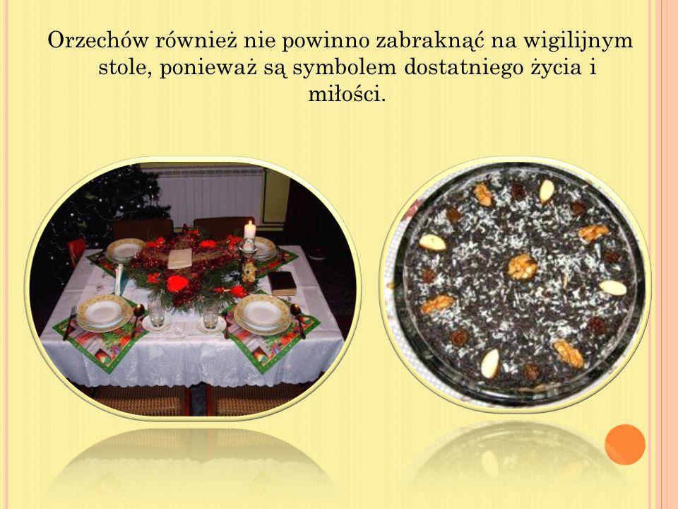 Orzechów również nie powinno zabraknąć na wigilijnym stole, ponieważ są symbolem dostatniego życia i miłości.
