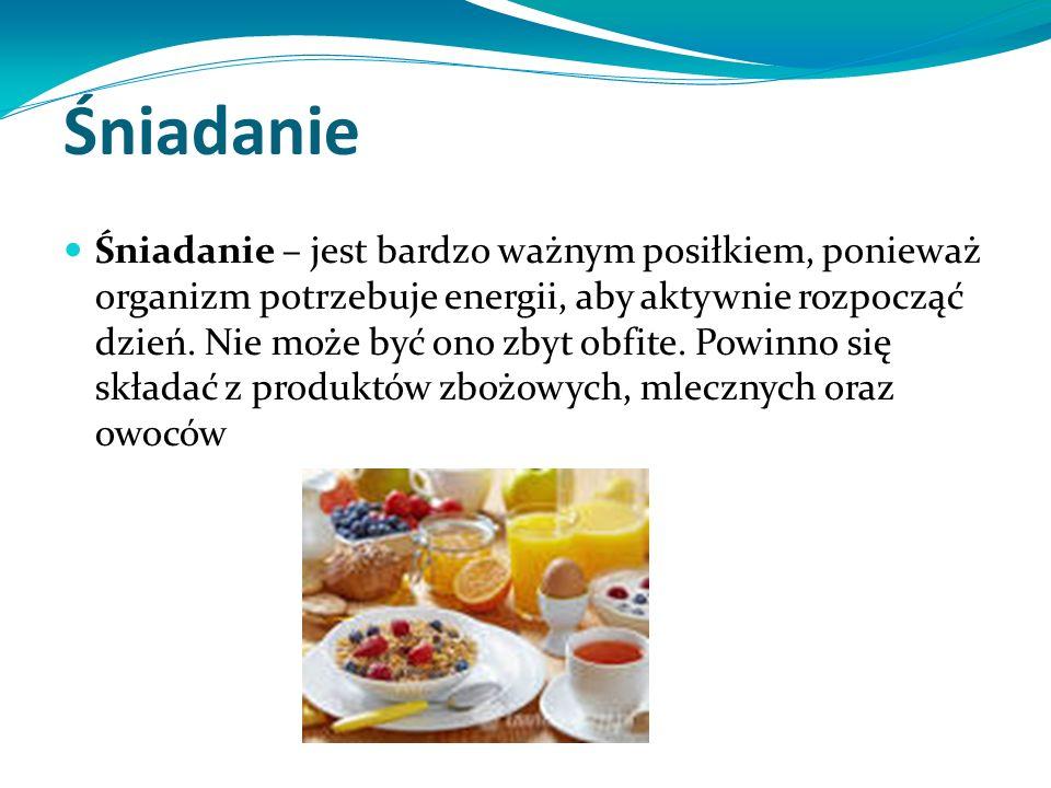 Śniadanie Śniadanie – jest bardzo ważnym posiłkiem, ponieważ organizm potrzebuje energii, aby aktywnie rozpocząć dzień.