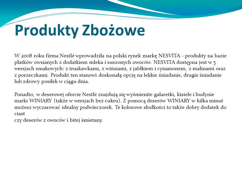 Produkty Zbożowe W 2008 roku firma Nestlé wprowadziła na polski rynek markę NESVITA - produkty na bazie płatków owsianych z dodatkiem mleka i suszonych owoców.