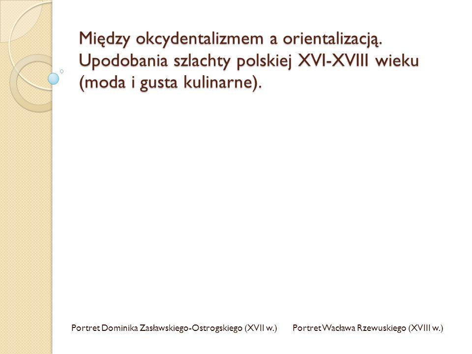 Słowniczek OKCYDENTALIZM - zainteresowanie kulturą zachodnią i skłonność do ulegania jej wzorom.