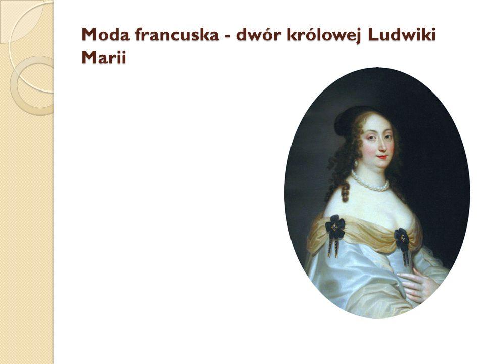 Moda francuska - dwór królowej Ludwiki Marii
