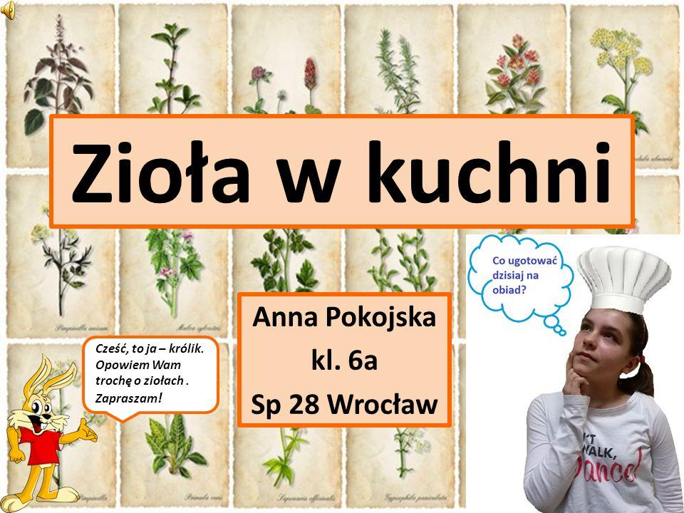 Zioła w kuchni Anna Pokojska kl.6a Sp 28 Wrocław Cześć, to ja – królik.