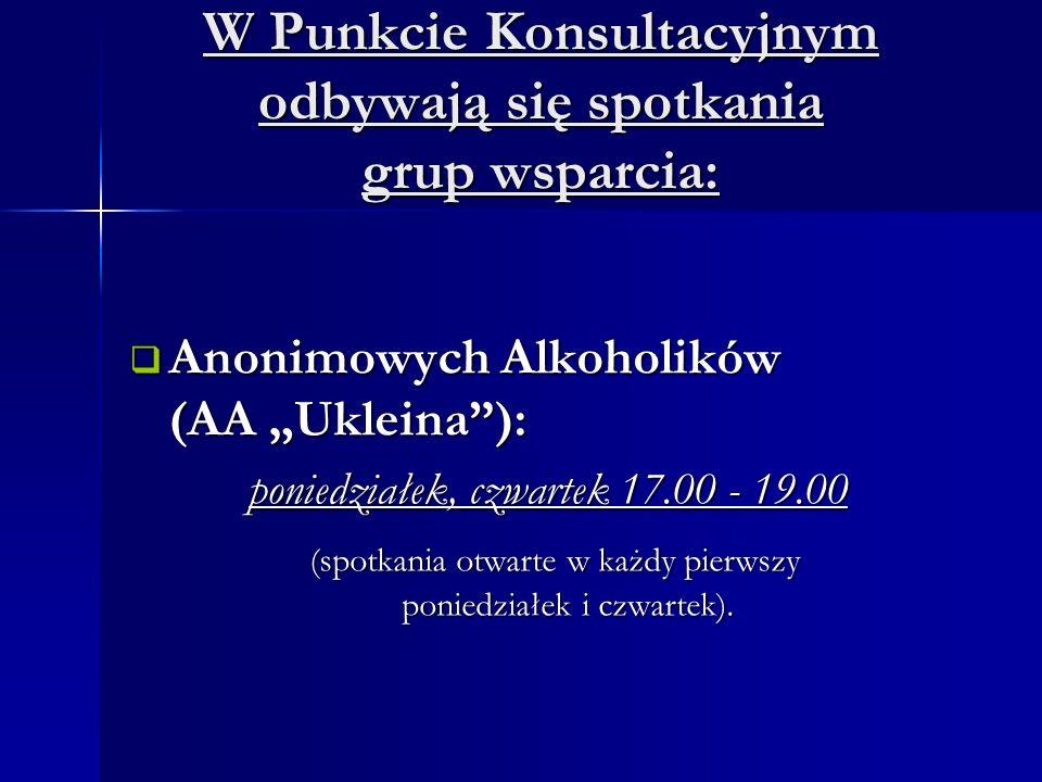 """W Punkcie Konsultacyjnym odbywają się spotkania grup wsparcia:  Anonimowych Alkoholików (AA """"Ukleina ): poniedziałek, czwartek 17.00 - 19.00 (spotkania otwarte w każdy pierwszy poniedziałek i czwartek)."""