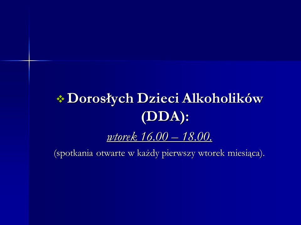  Dorosłych Dzieci Alkoholików (DDA): wtorek 16.00 – 18.00.