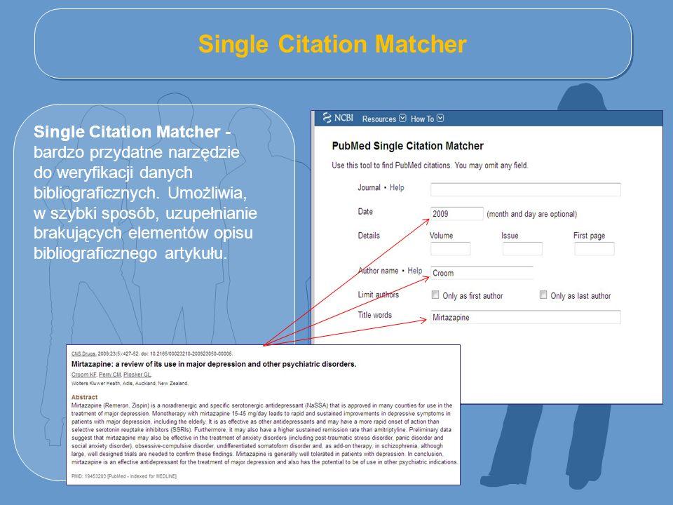 Single Citation Matcher Single Citation Matcher - bardzo przydatne narzędzie do weryfikacji danych bibliograficznych. Umożliwia, w szybki sposób, uzup
