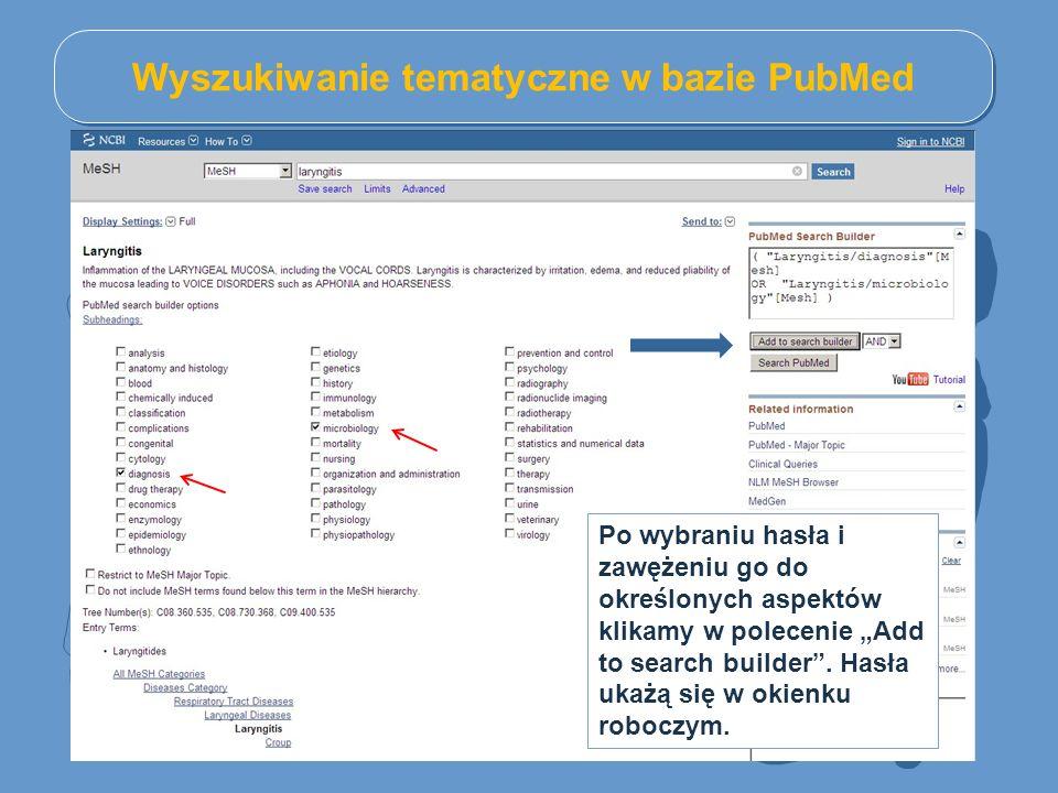 """Wyszukiwanie tematyczne w bazie PubMed Po wybraniu hasła i zawężeniu go do określonych aspektów klikamy w polecenie """"Add to search builder ."""