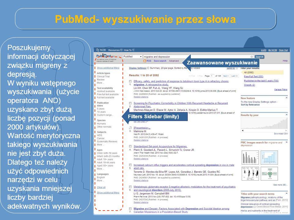 PubMed- wyszukiwanie przez słowa Filters Sidebar (limity) (Limity Zaawansowane wyszukiwanie Poszukujemy informacji dotyczącej związku migreny z depres