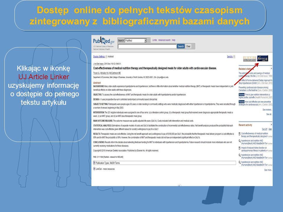 Dostęp online do pełnych tekstów czasopism zintegrowany z bibliograficznymi bazami danych Klikając w ikonkę UJ Article Linker uzyskujemy informację o dostępie do pełnego tekstu artykułu