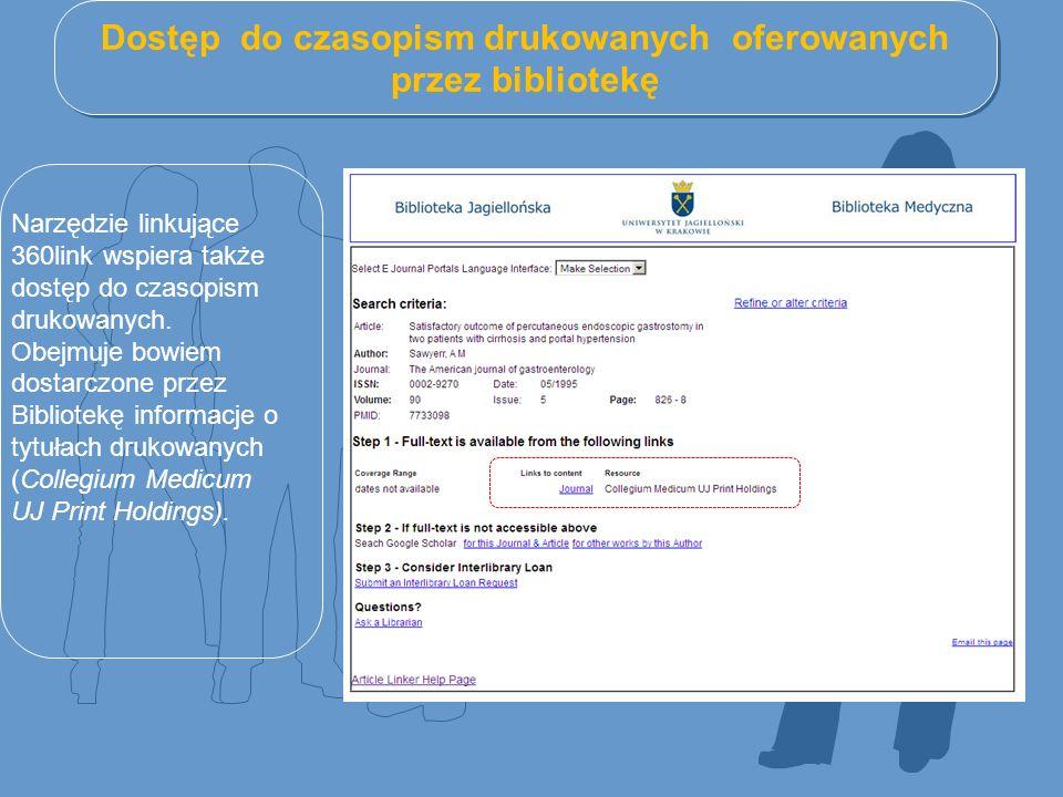 Dostęp do czasopism drukowanych oferowanych przez bibliotekę Narzędzie linkujące 360link wspiera także dostęp do czasopism drukowanych. Obejmuje bowie