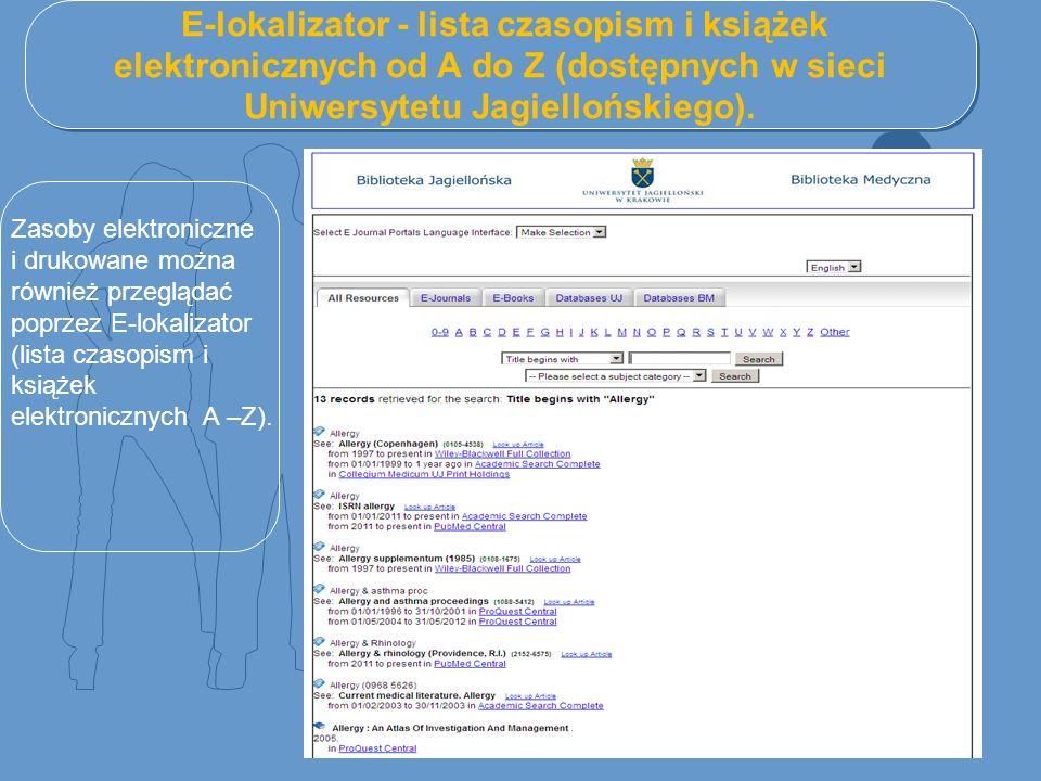 E-lokalizator - lista czasopism i książek elektronicznych od A do Z (dostępnych w sieci Uniwersytetu Jagiellońskiego). Zasoby elektroniczne i drukowan