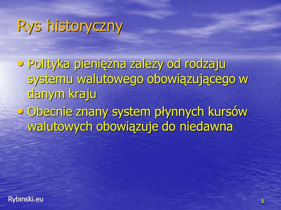 Rybinski.eu Trójkąt niemożliwości 6 Stały kurs walutowy Niezależna polityka pieniężna Swoboda przepływu kapitału