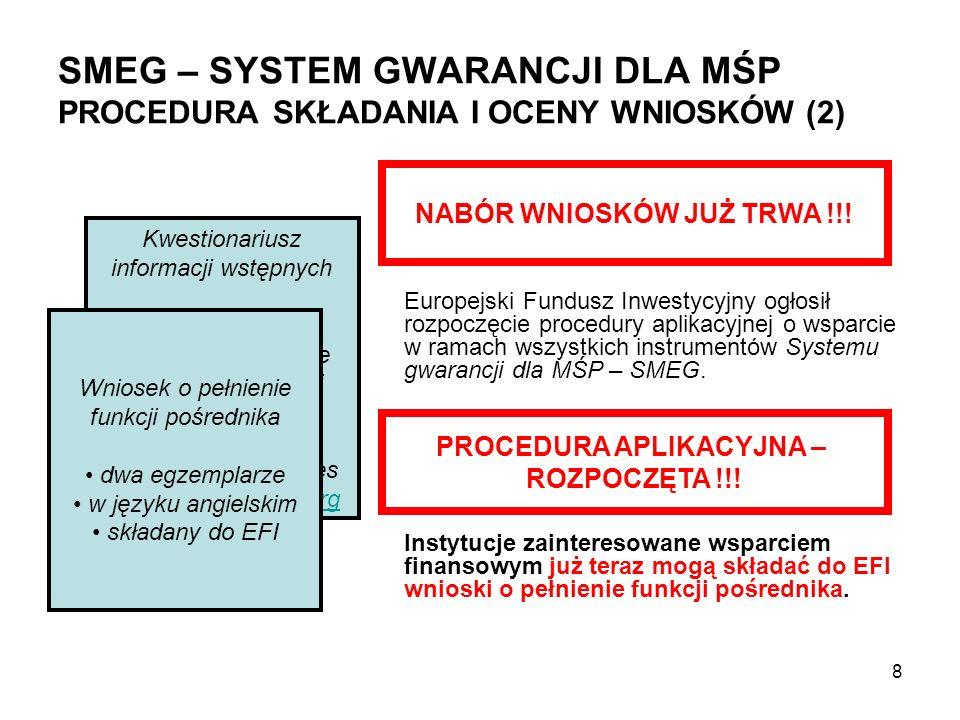 SMEG – SYSTEM GWARANCJI DLA MŚP PROCEDURA SKŁADANIA I OCENY WNIOSKÓW (3) Wniosek powinien w szczególności uwzględniać następujące zagadnienia: Przewidywaną wartość dodaną systemu dla MŚP Przewidywane działania mające na celu wdrożenie i zarządzanie systemem, w szczególności dotyczące jego uruchomienia (termin, zmiany podstawowych dokumentów prawnych itp.) Szacowaną zdolność absorpcyjną Przewidywane procedury gromadzenia i przetwarzania danych w celu spełnienia wymagań sprawozdawczych Przewidywane strategie marketingowe/promocyjne, które istnieją/mają być wdrożone w celu spełnienia wymagań unijnych w zakresie promocji i informacji 9
