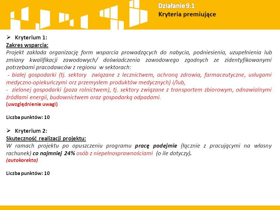  Kryterium 1: Zakres wsparcia: Projekt zakłada organizację form wsparcia prowadzących do nabycia, podniesienia, uzupełnienia lub zmiany kwalifikacji