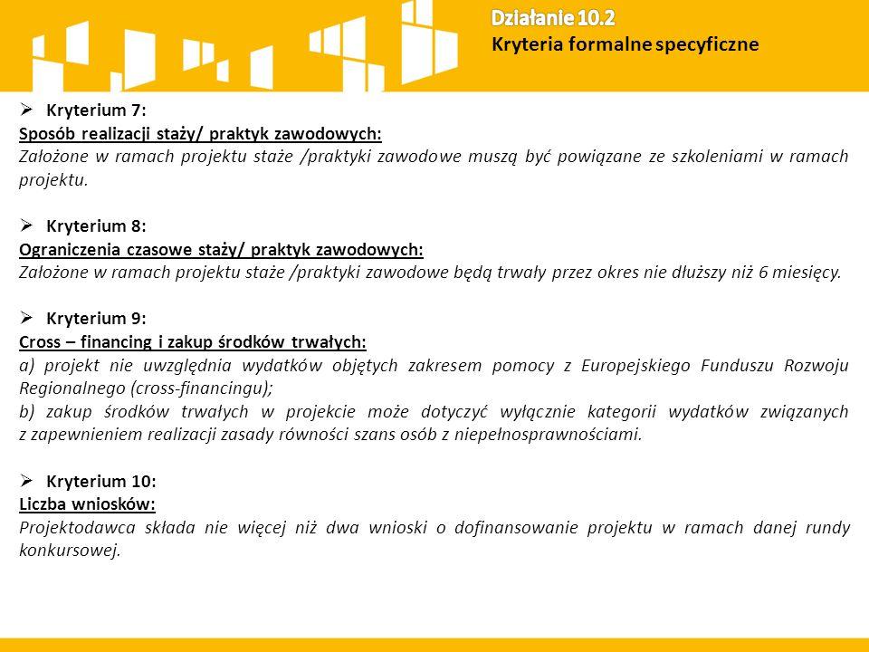  Kryterium 7: Sposób realizacji staży/ praktyk zawodowych: Założone w ramach projektu staże /praktyki zawodowe muszą być powiązane ze szkoleniami w r