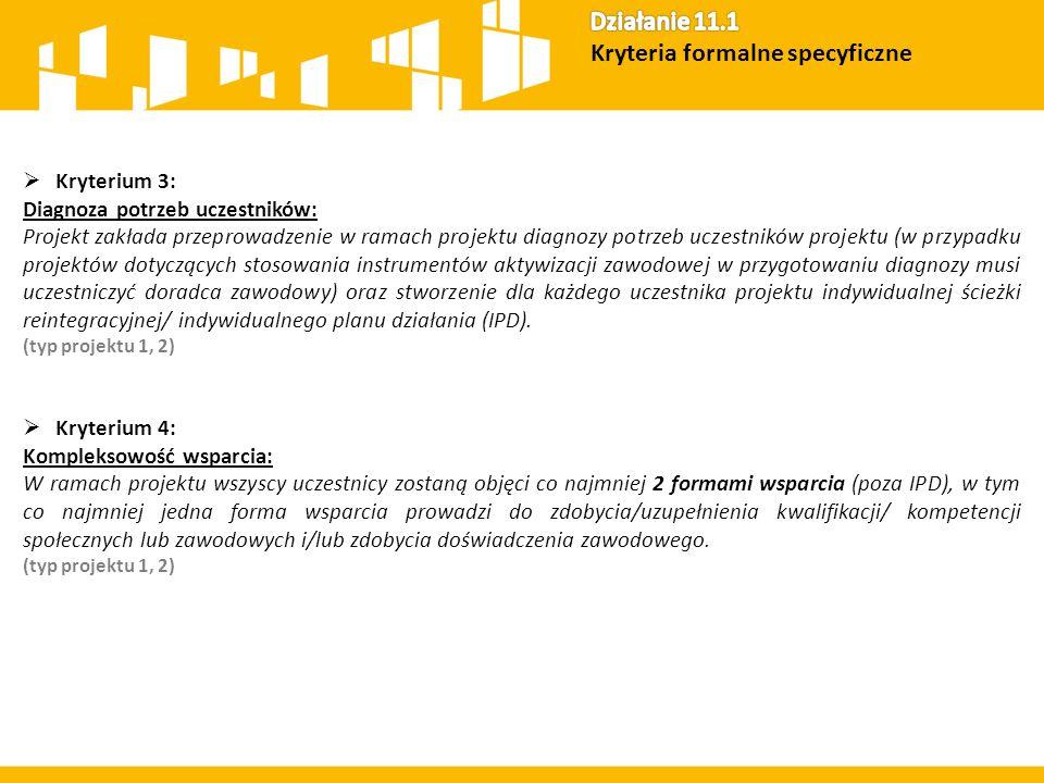  Kryterium 3: Diagnoza potrzeb uczestników: Projekt zakłada przeprowadzenie w ramach projektu diagnozy potrzeb uczestników projektu (w przypadku proj