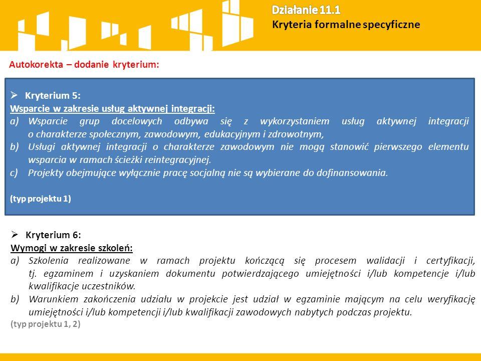 Autokorekta – dodanie kryterium:  Kryterium 5: Wsparcie w zakresie usług aktywnej integracji: a)Wsparcie grup docelowych odbywa się z wykorzystaniem
