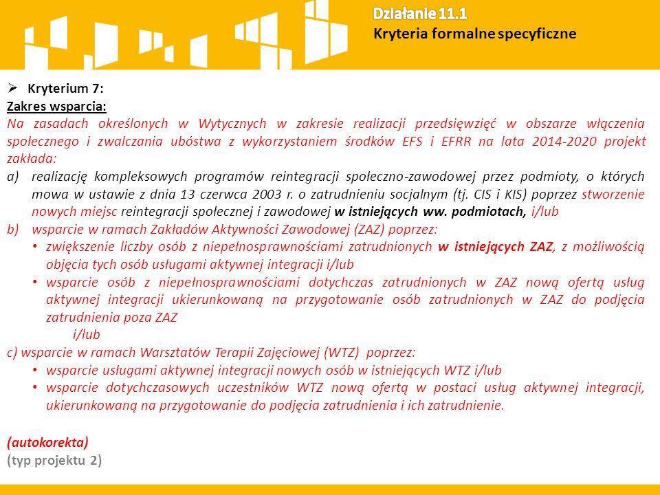  Kryterium 7: Zakres wsparcia: Na zasadach określonych w Wytycznych w zakresie realizacji przedsięwzięć w obszarze włączenia społecznego i zwalczania
