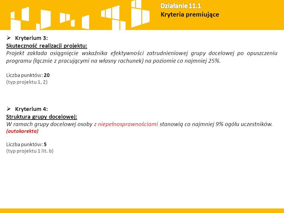  Kryterium 3: Skuteczność realizacji projektu: Projekt zakłada osiągnięcie wskaźnika efektywności zatrudnieniowej grupy docelowej po opuszczeniu prog