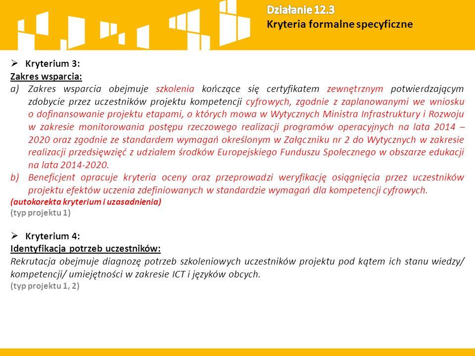  Kryterium 3: Zakres wsparcia: a)Zakres wsparcia obejmuje szkolenia kończące się certyfikatem zewnętrznym potwierdzającym zdobycie przez uczestników
