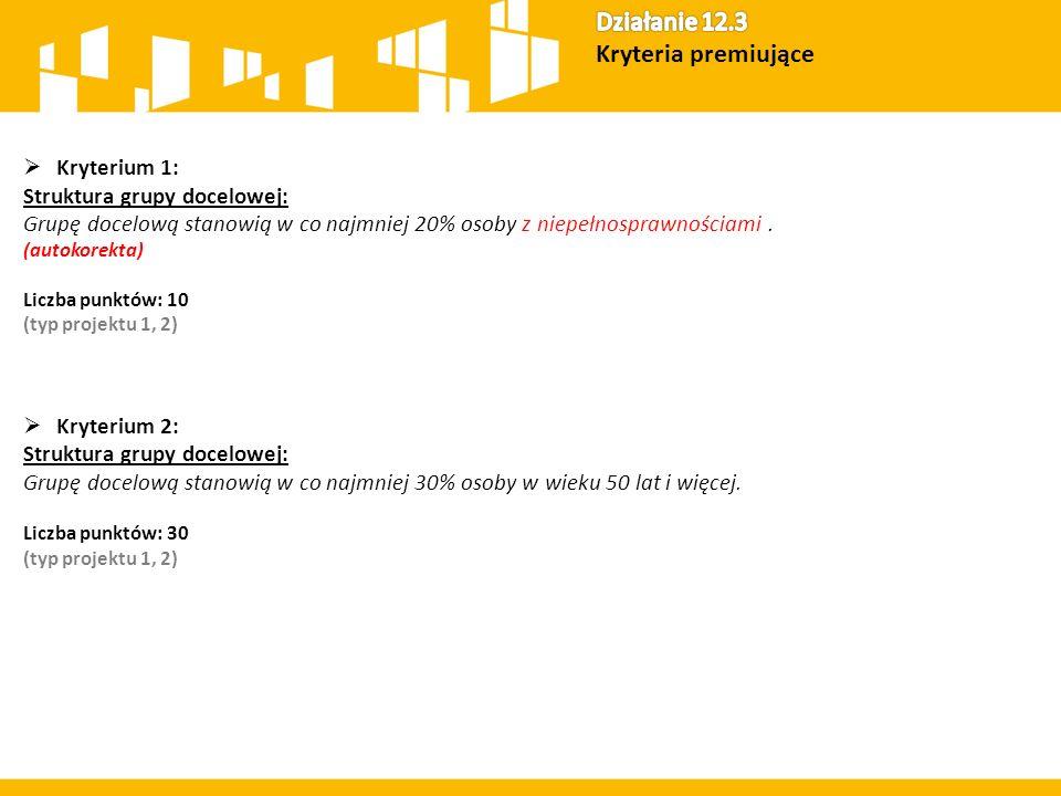  Kryterium 1: Struktura grupy docelowej: Grupę docelową stanowią w co najmniej 20% osoby z niepełnosprawnościami. (autokorekta) Liczba punktów: 10 (t