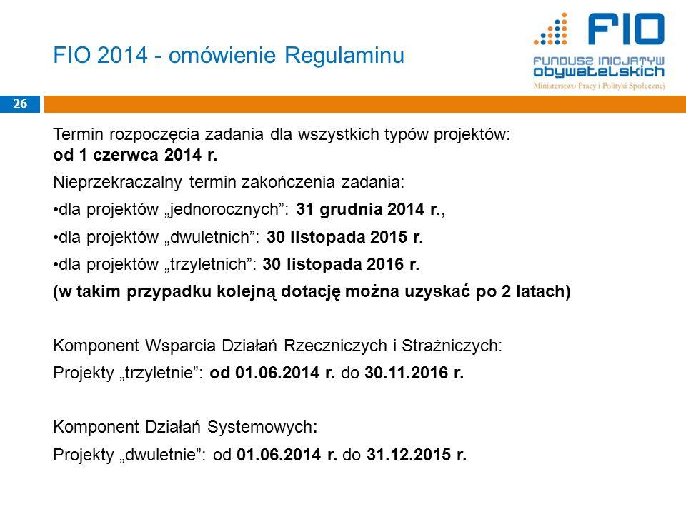"""Termin rozpoczęcia zadania dla wszystkich typów projektów: od 1 czerwca 2014 r. Nieprzekraczalny termin zakończenia zadania: dla projektów """"jednoroczn"""