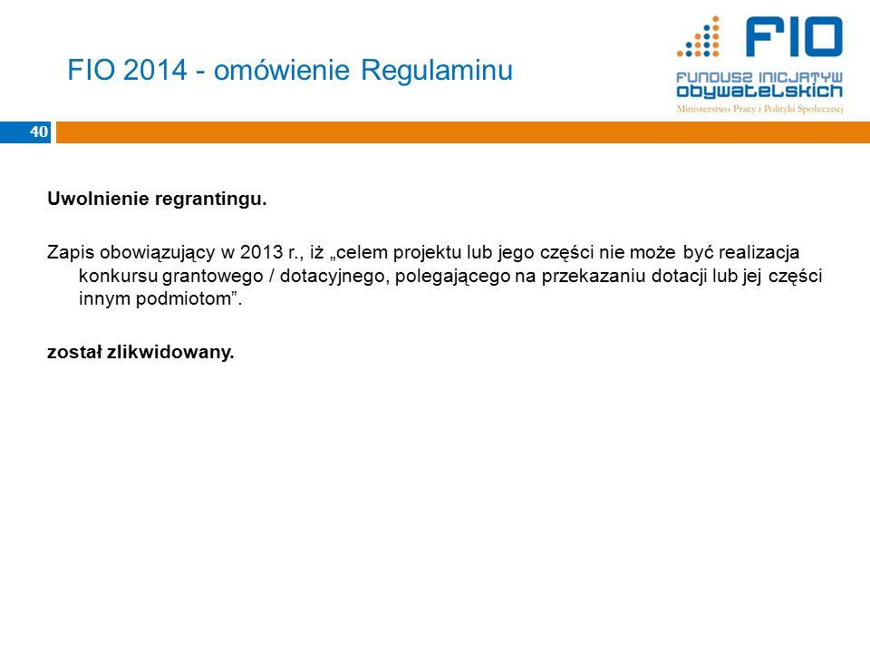 """Uwolnienie regrantingu. Zapis obowiązujący w 2013 r., iż """"celem projektu lub jego części nie może być realizacja konkursu grantowego / dotacyjnego, po"""