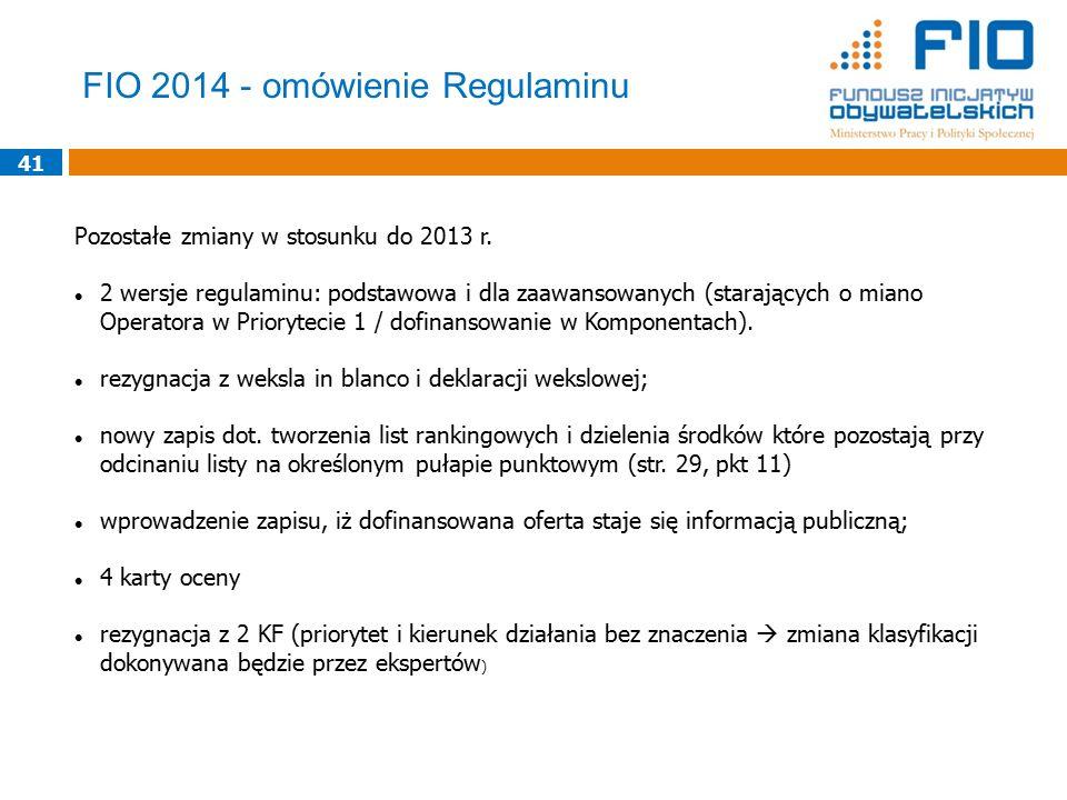 41 Pozostałe zmiany w stosunku do 2013 r. 2 wersje regulaminu: podstawowa i dla zaawansowanych (starających o miano Operatora w Priorytecie 1 / dofina