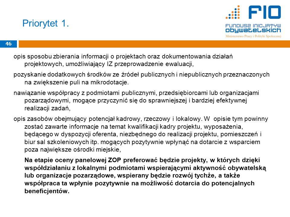Priorytet 1. 46 opis sposobu zbierania informacji o projektach oraz dokumentowania działań projektowych, umożliwiający IZ przeprowadzenie ewaluacji, p