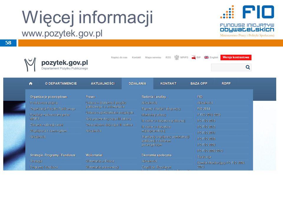 Więcej informacji www.pozytek.gov.pl 58