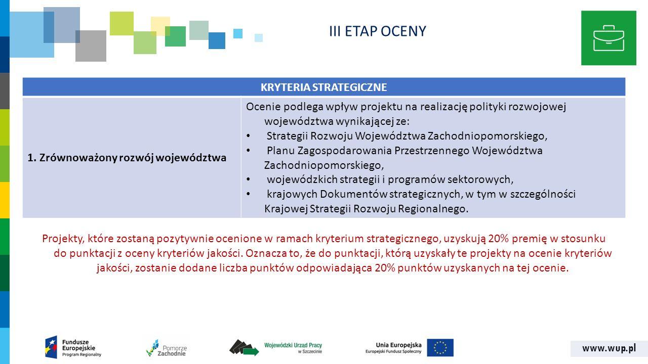 www.wup.pl KRYTERIA STRATEGICZNE 1. Zrównoważony rozwój województwa Ocenie podlega wpływ projektu na realizację polityki rozwojowej województwa wynika