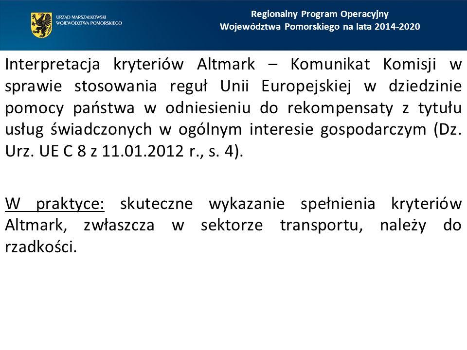 Interpretacja kryteriów Altmark – Komunikat Komisji w sprawie stosowania reguł Unii Europejskiej w dziedzinie pomocy państwa w odniesieniu do rekompensaty z tytułu usług świadczonych w ogólnym interesie gospodarczym (Dz.
