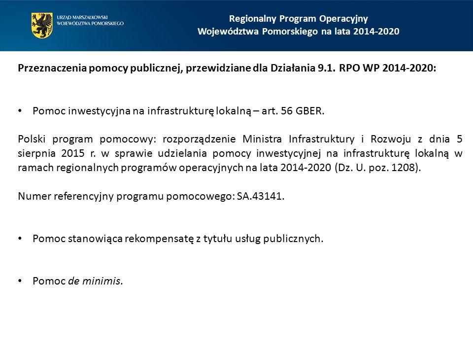 Przeznaczenia pomocy publicznej, przewidziane dla Działania 9.1. RPO WP 2014-2020: Pomoc inwestycyjna na infrastrukturę lokalną – art. 56 GBER. Polski