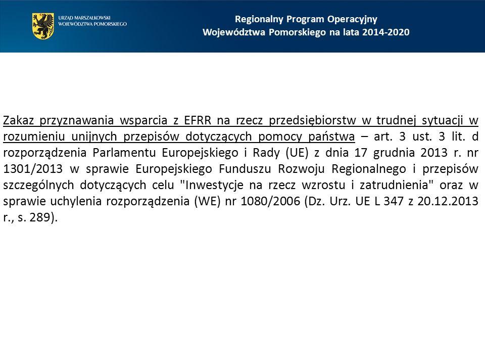 Zakaz przyznawania wsparcia z EFRR na rzecz przedsiębiorstw w trudnej sytuacji w rozumieniu unijnych przepisów dotyczących pomocy państwa – art.