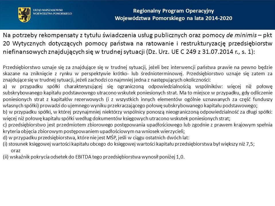 Na potrzeby rekompensaty z tytułu świadczenia usług publicznych oraz pomocy de minimis – pkt 20 Wytycznych dotyczących pomocy państwa na ratowanie i restrukturyzację przedsiębiorstw niefinansowych znajdujących się w trudnej sytuacji (Dz.