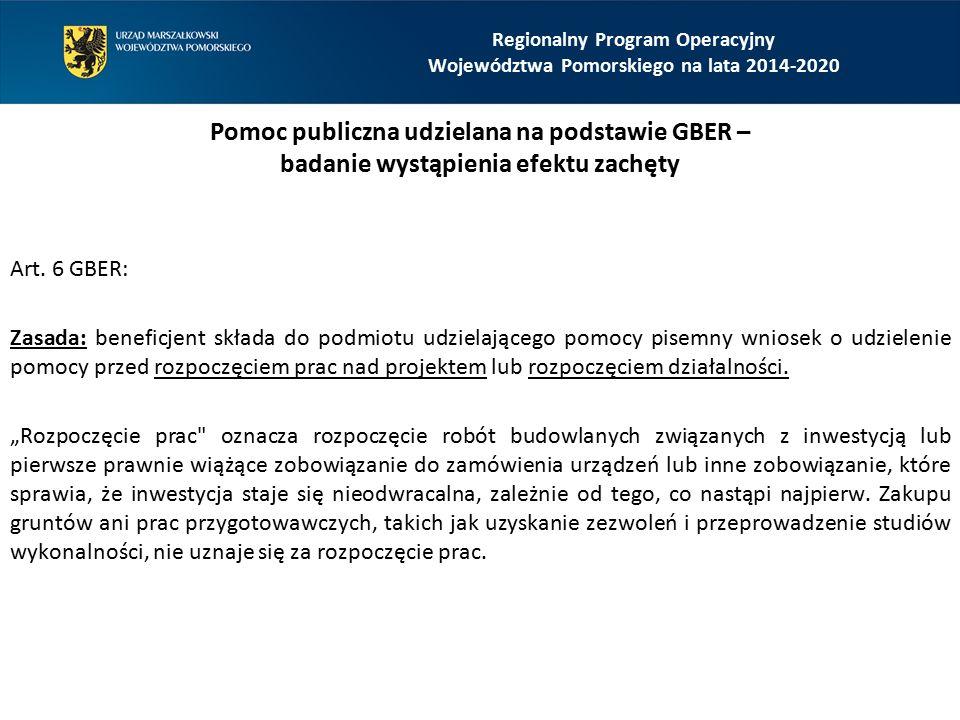 Pomoc publiczna udzielana na podstawie GBER – badanie wystąpienia efektu zachęty Art. 6 GBER: Zasada: beneficjent składa do podmiotu udzielającego pom