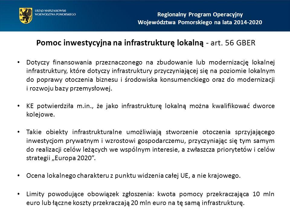 Regionalny Program Operacyjny Województwa Pomorskiego na lata 2014-2020 Pomoc inwestycyjna na infrastrukturę lokalną - art. 56 GBER Dotyczy finansowan