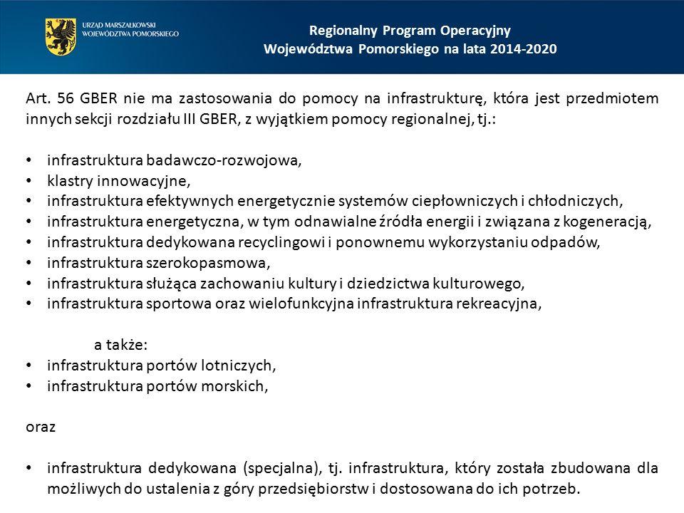 Regionalny Program Operacyjny Województwa Pomorskiego na lata 2014-2020 Art. 56 GBER nie ma zastosowania do pomocy na infrastrukturę, która jest przed
